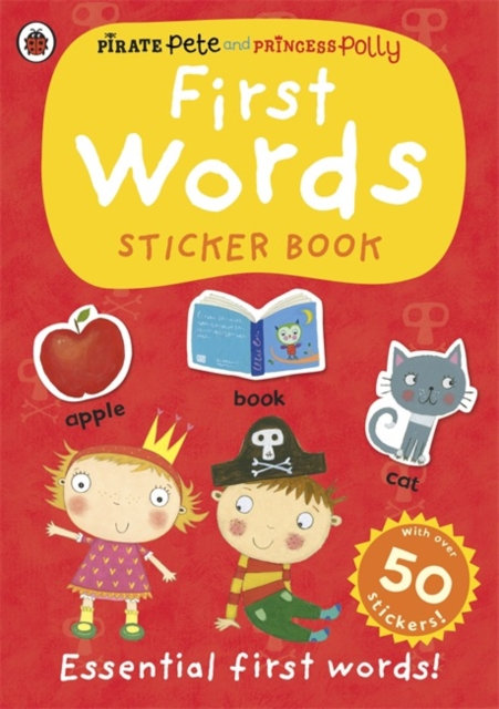 First Words: a Pirate Pete and Princess Polly Sticker Activity Book