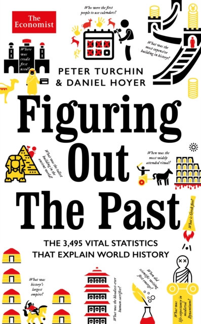 Figuring Out The Past : The 3,495 Vital Statistics that Explain World History