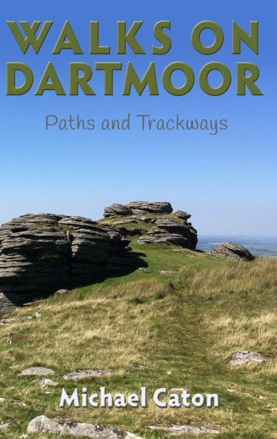 Walks on Dartmoor: Paths and Trackways