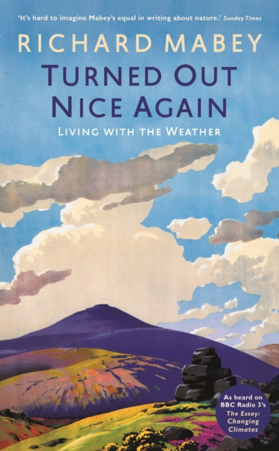 Turned Out Nice Again : On Living With the Weather