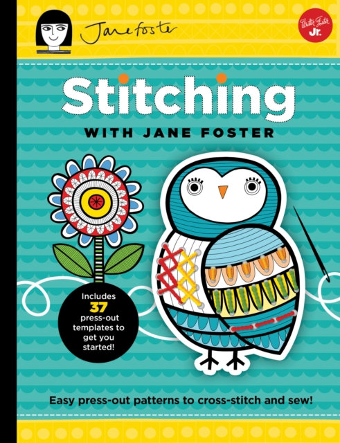 Stitching with Jane Foster : Easy press-out patterns to cross-stitch and sew