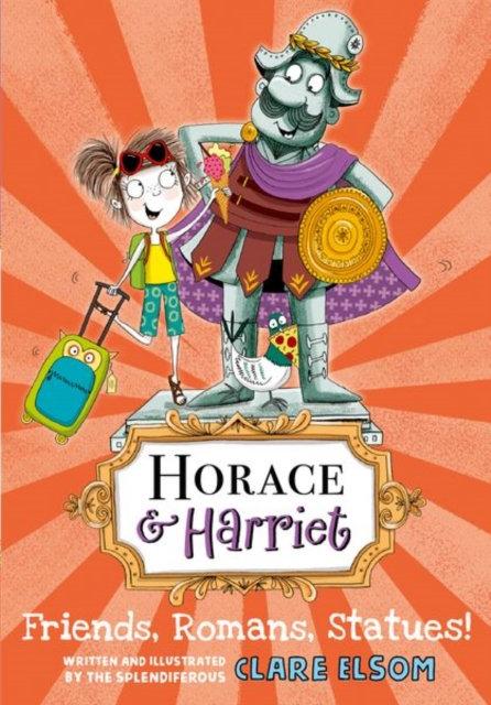 Horace and Harriet: Friends, Romans, Statues!