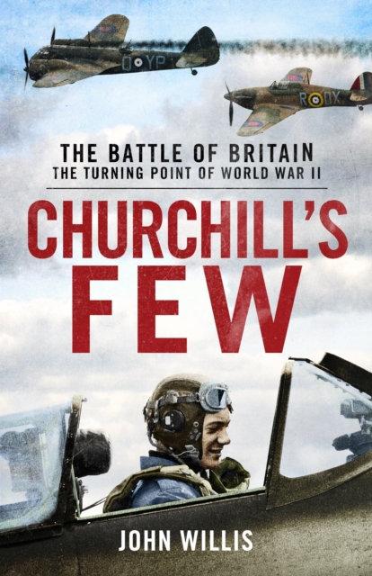 Churchill's Few : The Battle of Britain
