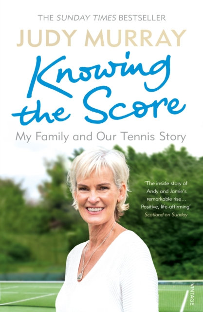 Knowing the Score : My Family and Our Tennis Story