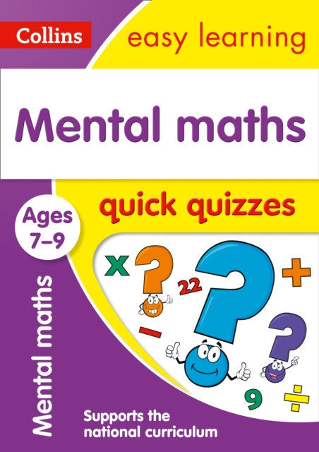 Mental Maths Quick Quizzes Ages 7-9 : Ideal for Home Learning