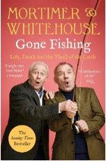 Gone Fishing, Mortimer & Whitehouse