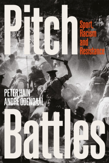 Pitch Battles : Protest, Prejudice and Play