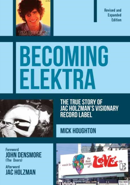 Becoming Elektra : The True Story of Jac Holzman's Visionary Record Label