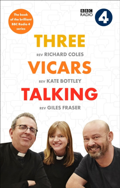 Three Vicars Talking : The Book of the Brilliant BBC Radio 4 Series