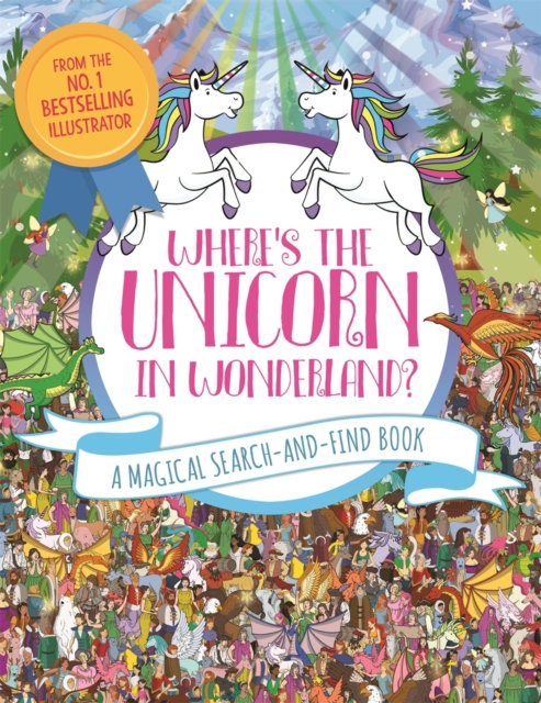 Where's the Unicorn in Wonderland? : A Magical Search Book