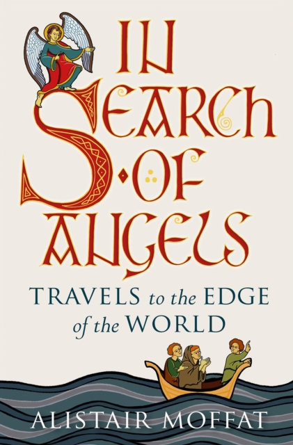 In Search of Angels : Travels to the Edge of the World