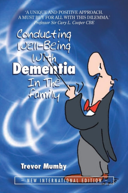 Conducting Well-Being with Dementia in the Family : New International Edition