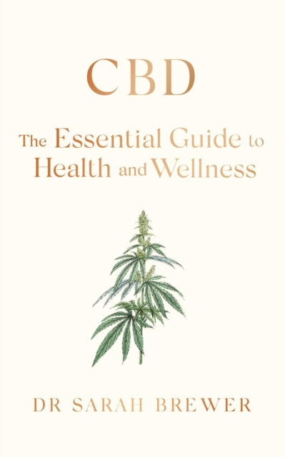 CBD: The Essential Guide to Health and Wellness