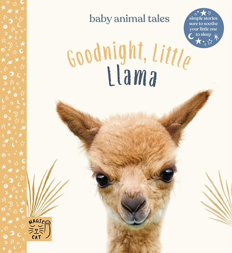 Goodnight Little Llama : Simple stories sure to soothe your little one to sleep