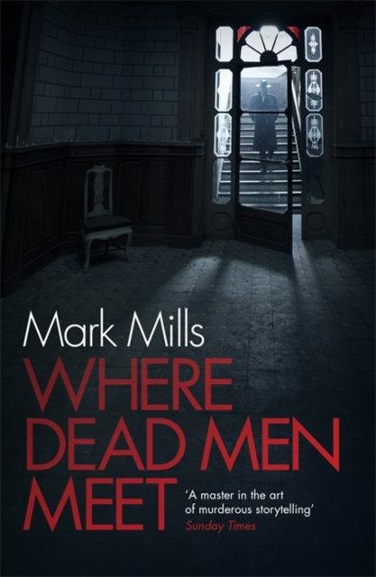 Where Dead Men Meet : The adventure thriller of the year