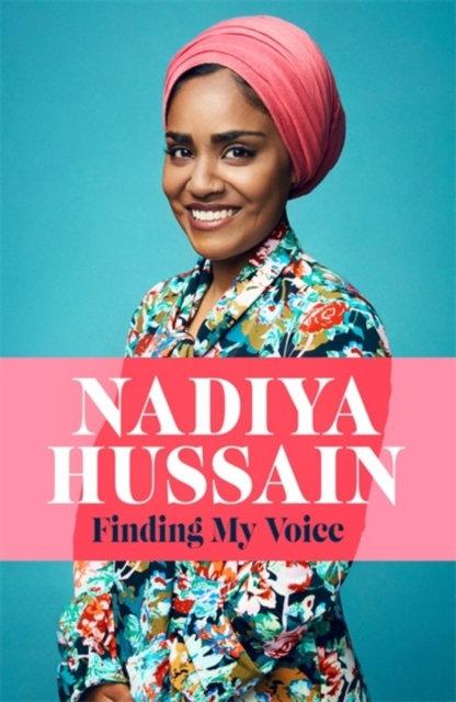 Finding My Voice : Nadiya's honest, unforgettable memoir