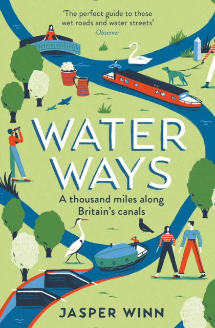 Water Ways : A thousand miles along Britain's canals