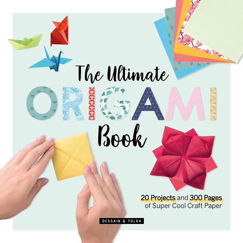 The Ultimate Origami Book : 20 Projects and 184 Pages of Super Cool Craft Paper