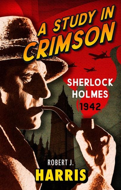 A Study in Crimson : Sherlock Holmes: 1942