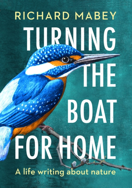 Turning the Boat for Home : A life writing about nature