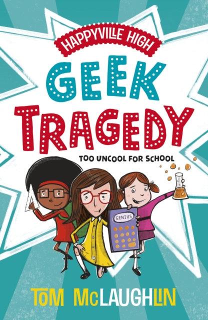 Happyville High: Geek Tragedy