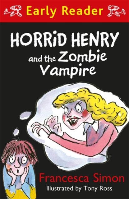 Horrid Henry Early Reader: Horrid Henry and the Zombie Vampire