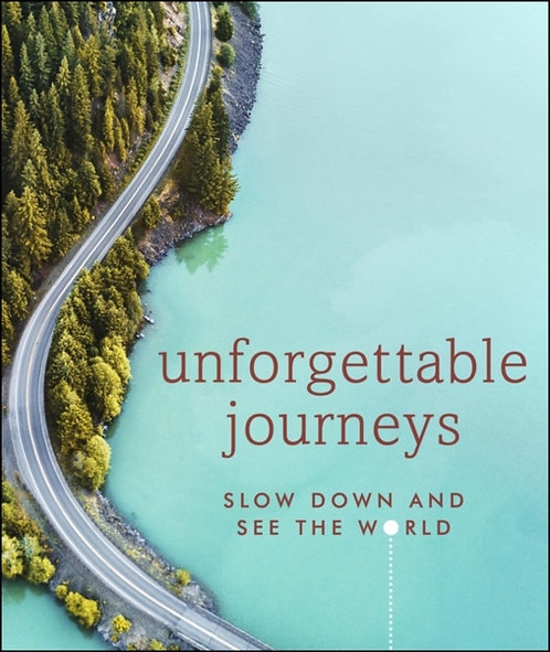 Unforgettable Journeys : Slow down and see the world