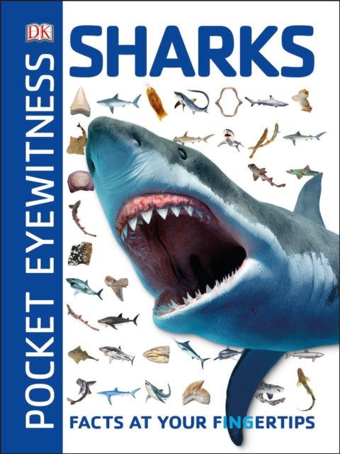 Pocket Eyewitness Sharks : Facts at Your Fingertips