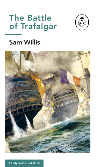 Battle of Trafalgar : A Ladybird Expert Book