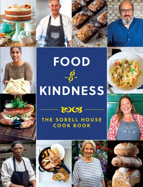 Food and Kindness : The Sobell House Cook Book