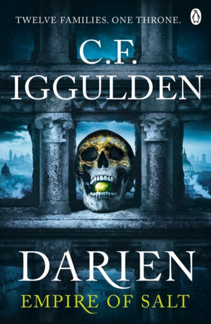 Darien : Twelve Families. One Throne. Empire of Salt Book I