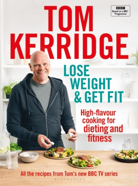Lose Weight & Get Fit : 100 High-Flavour Recipes for Dieting and Fitness