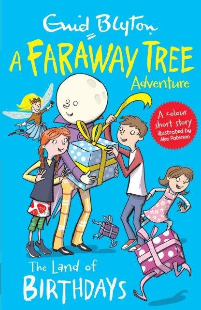 The Land of Birthdays : A Faraway Tree Adventure