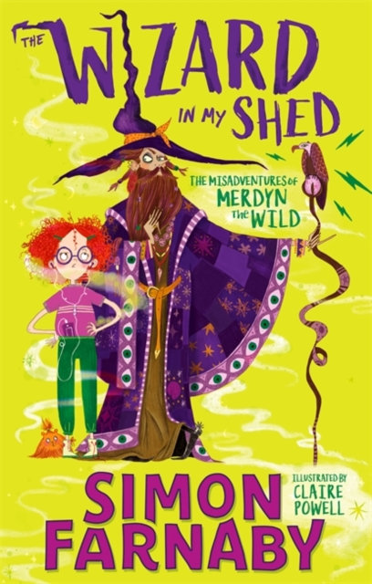 The Wizard In My Shed : The Misadventures of Merdyn the Wild
