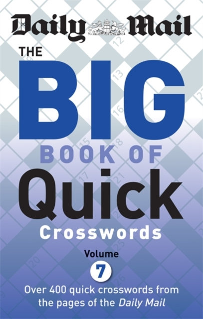 Daily Mail Big Book of Quick Crosswords : Volume 7