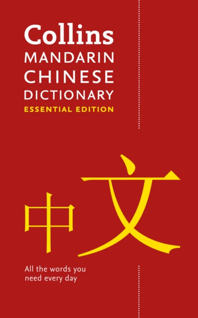 Mandarin Chinese Essential Dictionary : All the Words You Need, Every Day