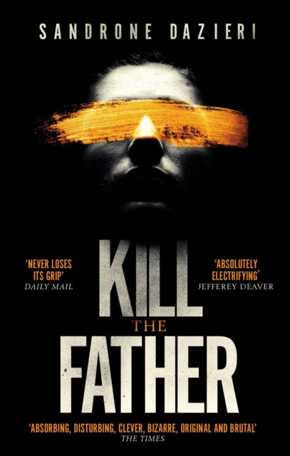 Kill the Father : The Richard & Judy Book Club thriller 2017
