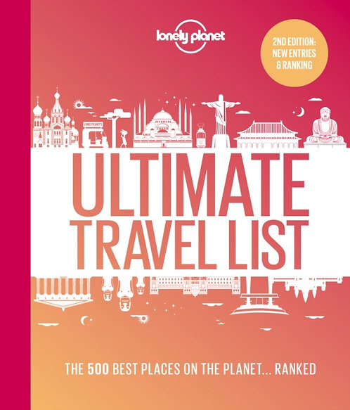 Lonely Planet's Ultimate Travel List 2 : The Best Places on the Planet ...Ranked