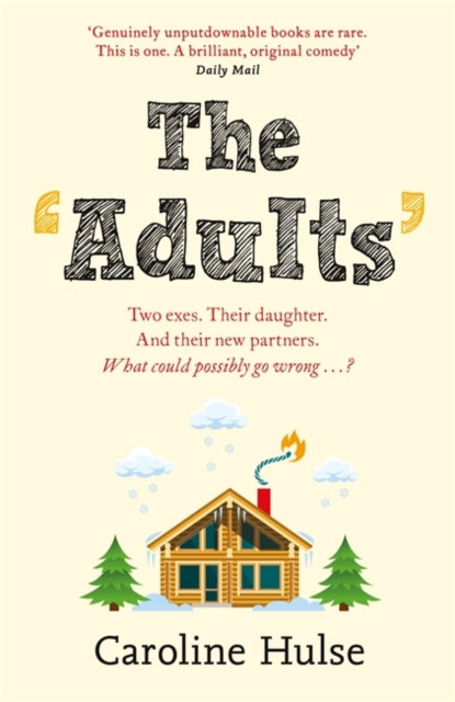 The Adults : Meet the only family more dysfunctional than yours this Christmas!
