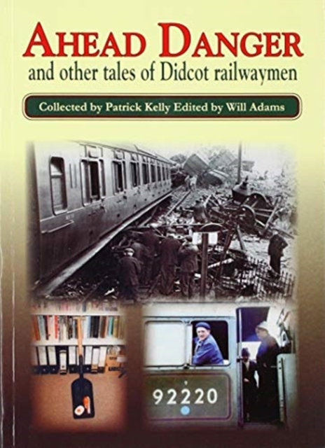 AHEAD DANGER TALES OF DICOT RAILWAYMEN