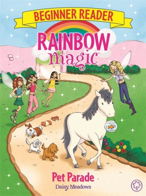 Rainbow Magic Beginner Reader: Pet Parade : Book 8