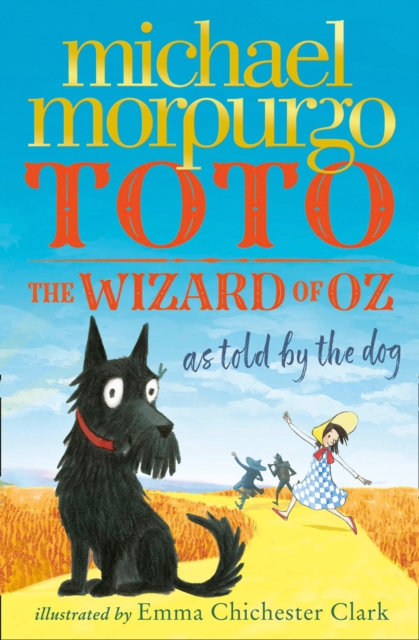 Toto : The Dog-Gone Amazing Story of the Wizard of Oz