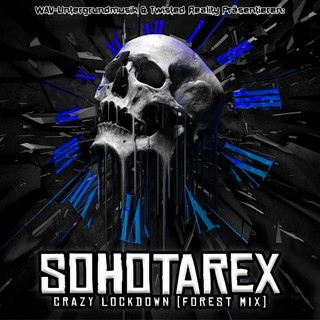 Sohotarex - Crazy Lockdown