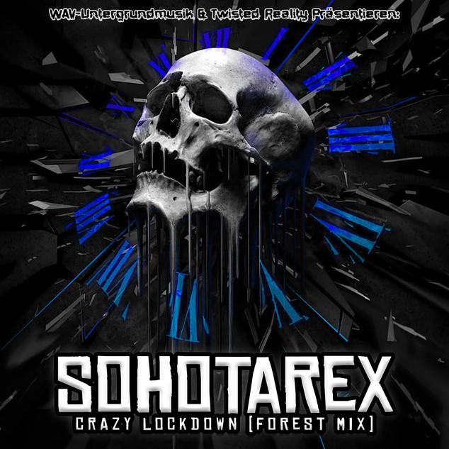 Sohotarex - Crazy Lockdown