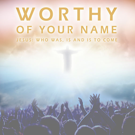 WORTHY-OF-YOUR-NAME-Bkgd-Image_600x600_7