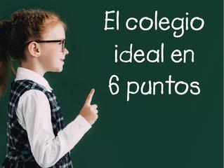EL COLEGIO IDEAL EN 6 PUNTOS