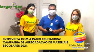 ENTREVISTA PARA RÁDIO EDUCADORA: Campanha de arrecadação de materiais escolares 2021.
