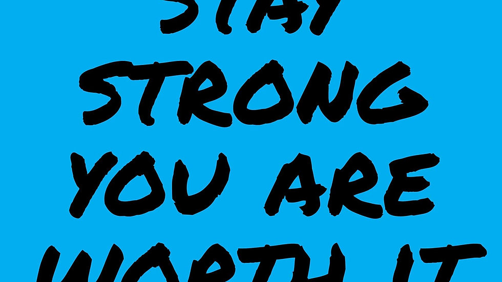 """""""Stay Strong You Are Worth It"""" Motivational Yard Sign"""