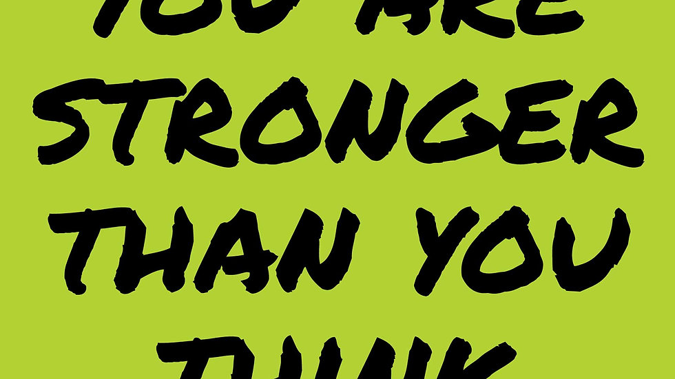 """""""You Are Stronger Than You Think"""" Motivational Yard Sign"""
