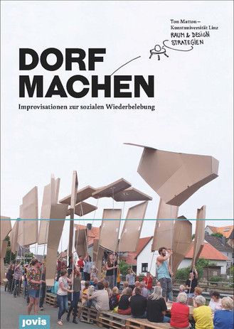 Publikation - DORF MACHEN Improvisationen zur sozialen Wiederbelebung